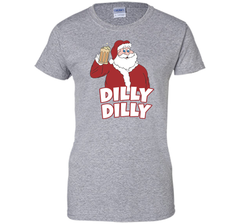 Christmas Santa Claus Dilly Dilly Shirt Gift 4 Beer T Shirt Ladies Custom - PresentTees