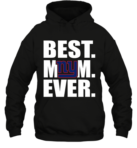 Best New York Giants Mom Ever NFL Team Mother's Day Gift Hooded Sweatshirt
