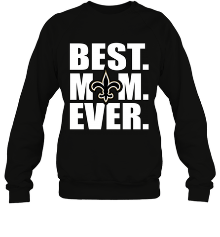 Best New Orleans Saints Mom Ever NFL Team Mother's Day Gift Crewneck Sweatshirt