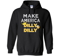 Make America Dilly Dilly Friend of the Crown Beer T Shirt Pullover Hoodie 8 oz - PresentTees