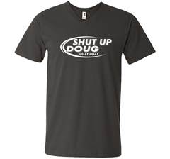Dilly Dilly Shut Up Doug T-Shirt Men Printed V-Neck Tee - PresentTees
