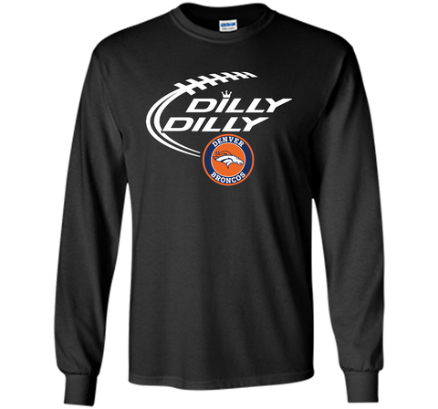 DILLY DILLY  Denver Broncos shirt Black / Small LS Ultra Cotton TShirt - PresentTees