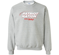 Patriot Nation Dilly Dilly T-Shirt Crewneck Pullover Sweatshirt 8 oz - PresentTees