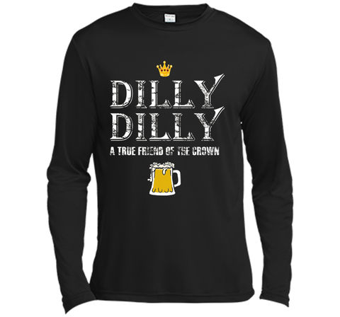 Dilly Dilly A True Friend Of The Crown Beer Lovers T Shirt Black / Small LS Moisture Absorbing Shirt - PresentTees
