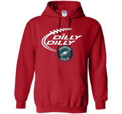 DILLY DILLY Philadelphia Eagles shirt Pullover Hoodie 8 oz - PresentTees