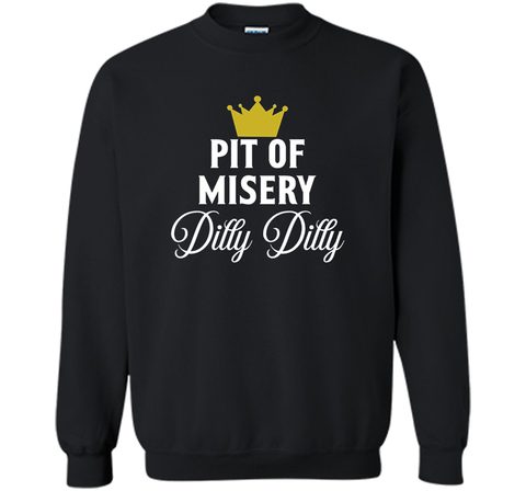 Pit of Misery Dilly T shirt Black / Small Crewneck Pullover Sweatshirt 8 oz - PresentTees