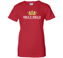 Bud Light Dilly Dilly A True Friend Of The Crown T Shirt Ladies Custom - PresentTees