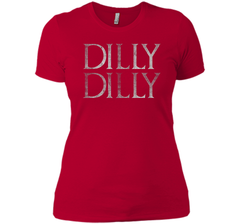 Funny Dilly Dilly T Shirt Next Level Ladies Boyfriend Tee - PresentTees