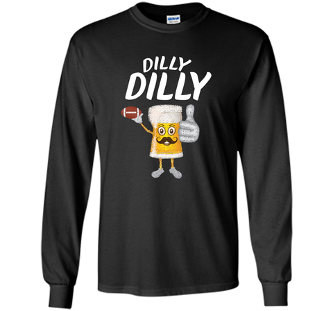Bud Light Dilly Dilly Funny Football Beer T Shirt Black / Small LS Ultra Cotton TShirt - PresentTees
