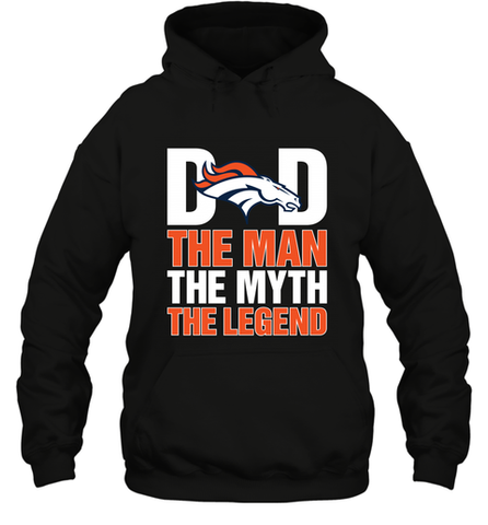 Denver Broncos Dad The Man The Myth The Legend NFL Father's Day Hooded Sweatshirt Hooded Sweatshirt / Black / S Hooded Sweatshirt - PresentTees