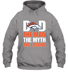 Denver Broncos Dad The Man The Myth The Legend NFL Father's Day Hooded Sweatshirt Hooded Sweatshirt - PresentTees