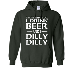 That's What I Do I Drink Beer And I Dilly Dilly Shirt Pullover Hoodie 8 oz - PresentTees