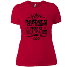 Lolly Gag or Dilly Dally T Shirt Next Level Ladies Boyfriend Tee - PresentTees