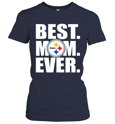 Best Pittsburgh Steelers Mom Ever NFL Team Mother's Day Gift Women's T-Shirt