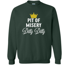 Pit of Misery Dilly T shirt Crewneck Pullover Sweatshirt 8 oz - PresentTees