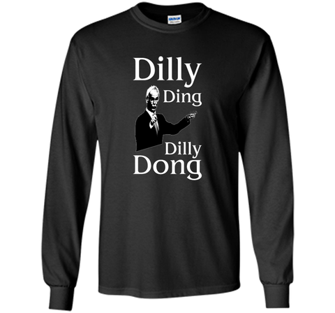 Dilly Ding Dilly Dong T Shirt Black / Small LS Ultra Cotton TShirt - PresentTees