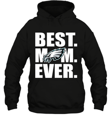 Best Philadelphia Eagles Mom Ever NFL Team Mother's Day Gift Hooded Sweatshirt Hooded Sweatshirt - PresentTees