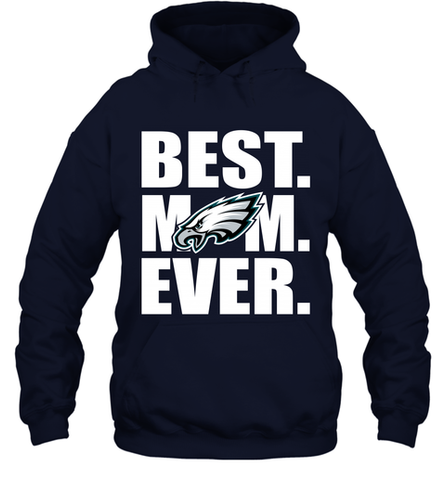 Best Philadelphia Eagles Mom Ever NFL Team Mother's Day Gift Hooded Sweatshirt