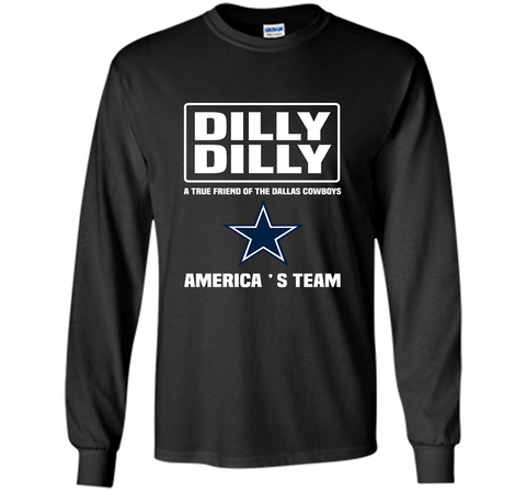 Bud Light Dilly Dilly! A True Friend Of The Dallas Cowboys Shirts Black / Small LS Ultra Cotton TShirt - PresentTees