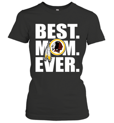 Best Washington Redskins Mom Ever NFL Team Mother's Day Gift Women's T-Shirt