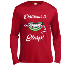 Christmas Is SLURP Merry Christmas Gift T-Shirt LS Moisture Absorbing Shirt - PresentTees