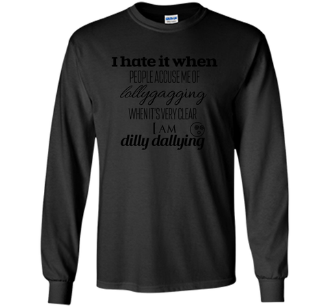 Lollygagging Dilly Dilly T Shirt Black / Small LS Ultra Cotton TShirt - PresentTees