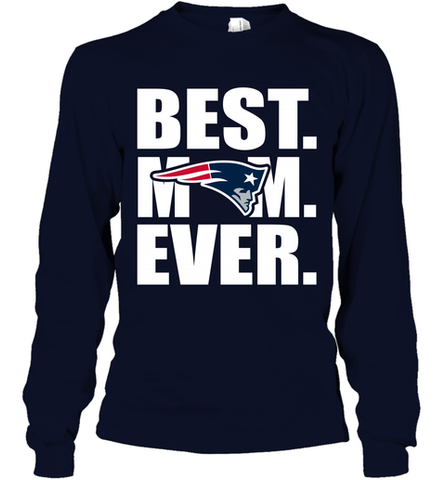 Best New England Patriots Mom Ever NFL Team Mother's Day Gift Long Sleeve T-Shirt