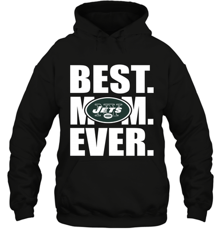 Best New York Jets Mom Ever NFL Team Mother's Day Gift Hooded Sweatshirt