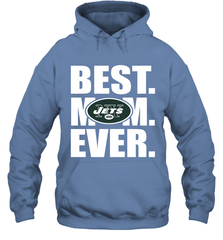 Best New York Jets Mom Ever NFL Team Mother's Day Gift Hooded Sweatshirt Hooded Sweatshirt - PresentTees