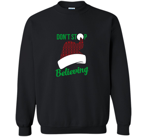 Don't Stop Believing Ugly Christmas Sweater Shirt Black / Small Crewneck Pullover Sweatshirt 8 oz - PresentTees