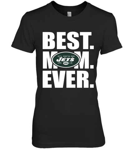 Best New York Jets Mom Ever NFL Team Mother's Day Gift Women's Premium T-Shirt