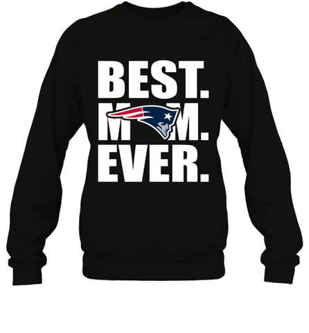 Best New England Patriots Mom Ever NFL Team Mother's Day Gift Crewneck Sweatshirt