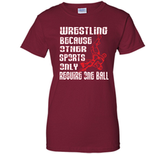 Wrestling T-shirts Because Other Sports Only Ladies Custom - PresentTees