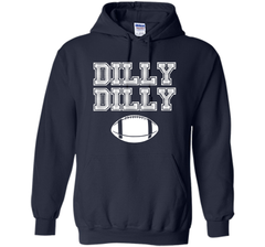 Funny Bud Light Dilly Dilly Football Chant T Shirt Pullover Hoodie 8 oz - PresentTees