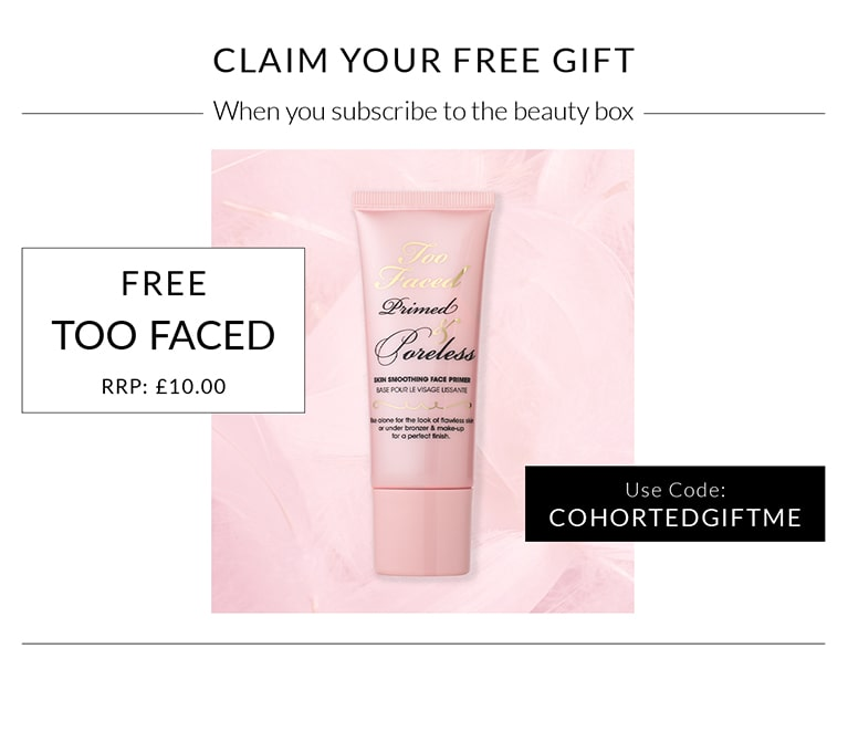 cohorted, Free gift, too faced