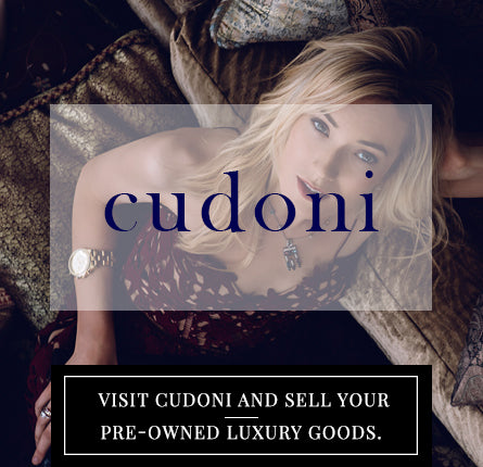 VISIT CUDONI AND SELL YOUR PRE-OWNED LUXURY GOODS.