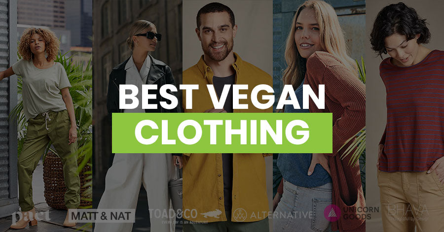 The Best Vegan Clothing Brands Eco-Friendly & Cruelty-Free Apparels