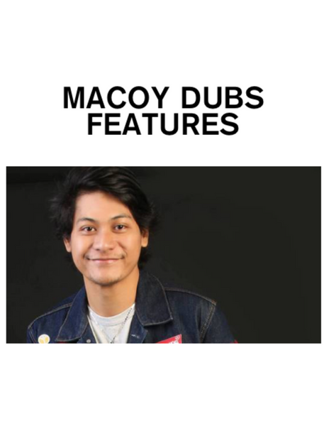 MACOY DUBS FEATURES