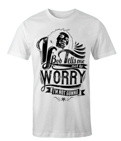 dont worry about a thing shirt