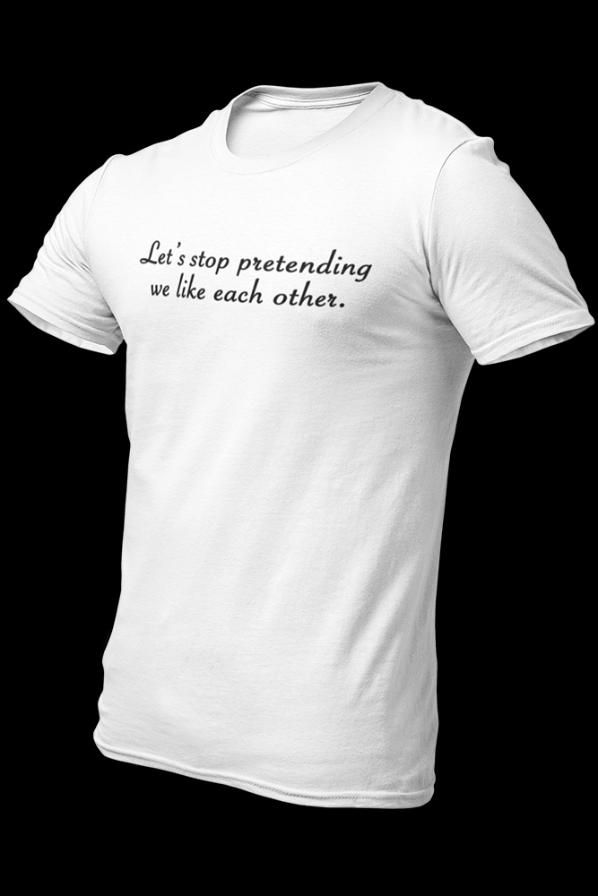 Stop Pretending Cotton Shirt