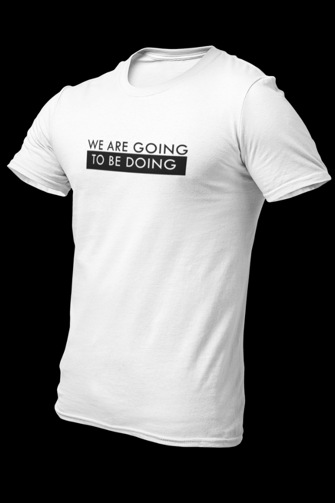 We are Going to be Doing White Cotton Shirt