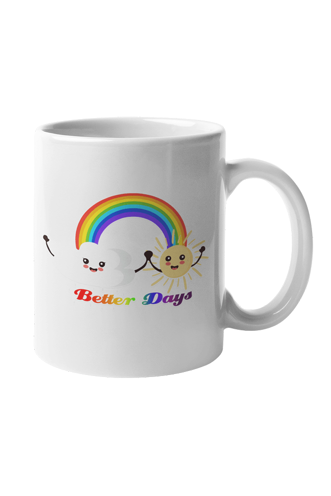 Better Days   Sublimation White Mug