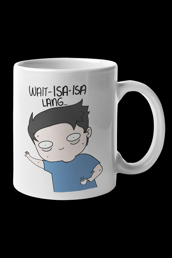Wait isa isa lang Sublimation White Mug