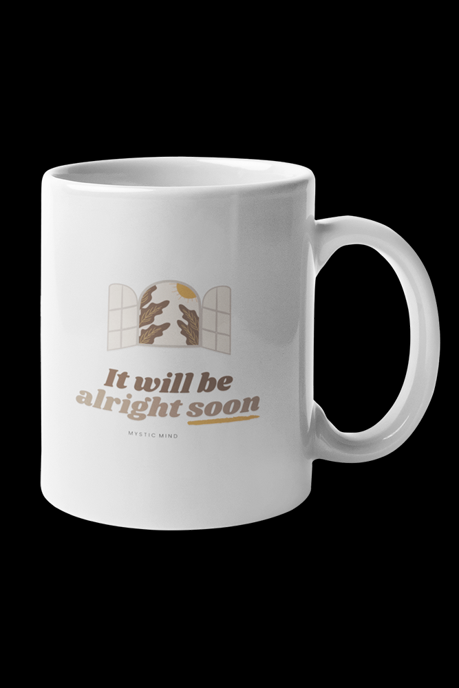 It will be alright soon Sublimation White Mug