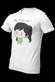 Tired of shit girl Sublimation Dryfit Shirt w/Logo