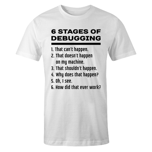 6 Stages of debugging Cotton Shirt