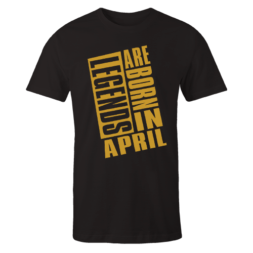 Legends Are Born In April v9 G5 Cotton Shirt