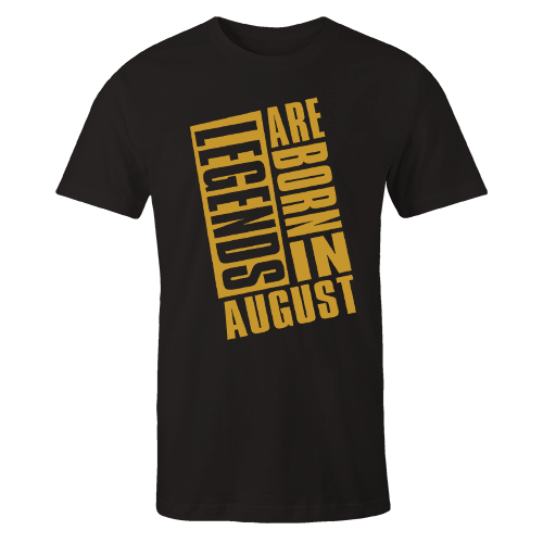 Legends Are Born In August v9 G5 Cotton Shirt