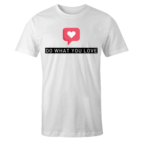 Do What You Love Sublimation Dryfit Shirt