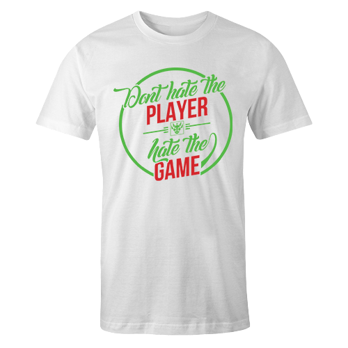 Dont Hate The Player Hate the Game Sublimation Dryfit Shirt